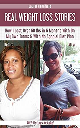 Before And After: How I Lost 60 Lbs  in 6 months On My Own Terms & With No  Special Diet Plan (With Pictures Included)
