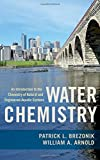 img - for Water Chemistry: An Introduction to the Chemistry of Natural and Engineered Aquatic Systems book / textbook / text book