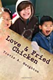 Love and Fried Chicken, Travis Naughton, 1492260150
