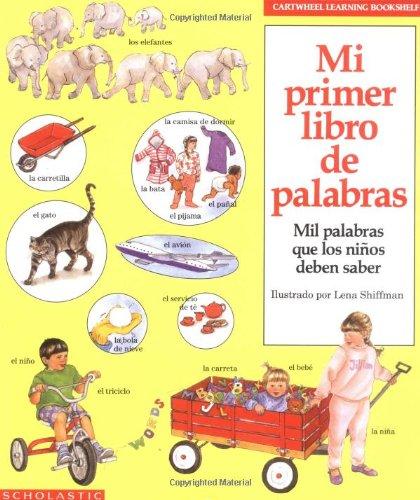 Mi primer libro de palabras, mil palabras que los niños deben saber (My First Book of Words, Spanish)