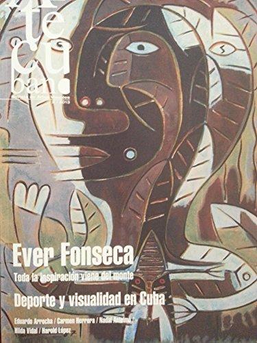 Arte cubano.revista de artes visuales,cuba,numero 2 del 2013.ever fonseca,toda la inspiracion viene del monte.