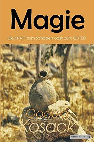 Magie: Die KRAFT zum Schaden oder zum GUTEN