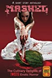 img - for MASHED: The Culinary Delights of Twisted Erotic Horror book / textbook / text book