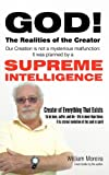 God! the Realities of the Creator, William Moreira, 1450252273