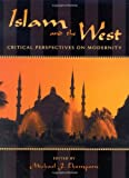 Islam and the West, , 0742531074