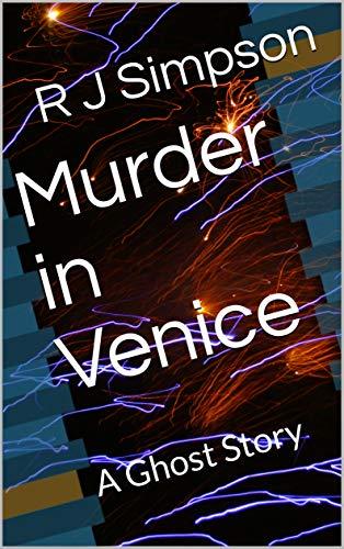 Venice Masks Story - Murder in Venice: A Ghost