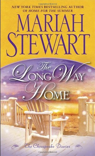 - The Chesapeake Diaries Series by Mariah Stewart, Books 4, 5, 6: Hometown Girl; Home for the Summer; The Long Way Home (Set of 3 Books) (The Chesapeake Diaries Series)