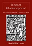 Tarascon Pharmacopoeia 2012 Professional Desk Reference Edition, FAAEM, FACMT, Editor in Chief, Richard J. Hamilton, 1449624200