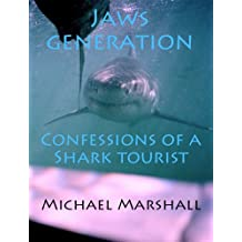 Jaws Generation: Confessions of a Shark Tourist