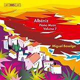 アルベニス:ピアノ曲全集Vol.7 (Albeniz : Piano Music Volume 7 / Miguel Baselga)