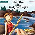 Riley Mae and the Ready Eddy Rapids: Faithgirlz! / The Good News Shoes Audiobook by Jill Osborne Narrated by Jorjeana Marie