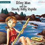 Riley Mae and the Ready Eddy Rapids: Faithgirlz! / The Good News Shoes   Jill Osborne