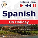 Spanish - On Holiday: De vacaciones (Listen & Learn) Audiobook by Dorota Guzik Narrated by Cristina Ceballos Jiménez, Ivan Marcos Cantabrana,  Maybe Theatre Company