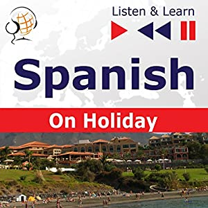 Spanish - On Holiday: De vacaciones (Listen & Learn) Hörbuch