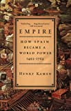 Front cover for the book Empire: How Spain Became a World Power, 1492-1763 by Henry Kamen