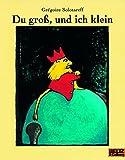 Du groß, und ich klein: Vierfarbiges Bilderbuch (MINIMAX)