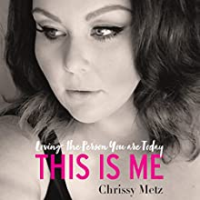 This Is Me: Loving the Person You are Today Audiobook by Chrissy Metz Narrated by Chrissy Metz