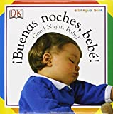 Buenas Noches, Bebe! / Good Night, Baby! (Soft-To-Touch Books) by Mike Good (16-Aug-2004) Board book