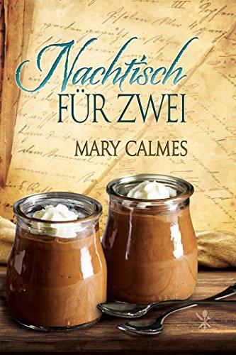 Nachtisch für Zwei (Geschichten aus dem kuriosen Kochbuch 5) (German Edition) by