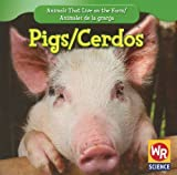 Pigs;Los Cerdos, JoAnn Early Macken, 1433924757