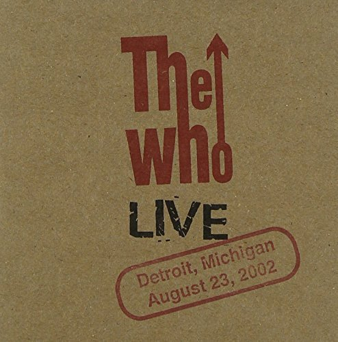 CD : The Who - Live: Detroit Mi 8/ 23/ 02 (CD)