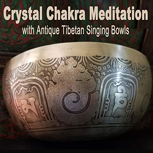 Crystal Chakra Meditation with Antique Tibetan Singing Bowls (Chill Tibetan Singing Bowls Music for Relaxtaion, Yoga & Spa)