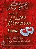 The Law of Attraction - Liebe: Das Gesetz der Anziehung in der Liebe