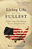 Living Life to Its Fullest, Kris Copeland, 1617770191
