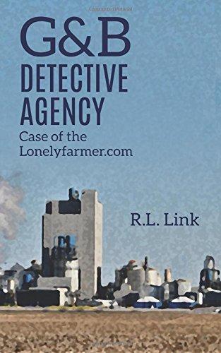 G&B Detective Agency: Case of the Lonelyfarmer.com (Volume 2)