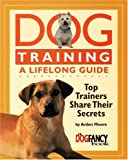 Dog Training a Lifelong Guide: Top Trainers Share Their Secrets