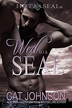 Hot SEALs: Wed to a SEAL by [Johnson, Cat]