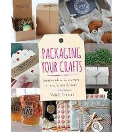 Packaging Your Crafts: Creative Ideas for Crafters, Artists, Bakers, & More (Paperback) - Common