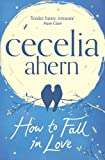 Front cover for the book How to fall in love by Cecelia Ahern