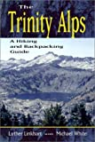 img - for The Trinity Alps: A Hiking and Backpacking Guide by Luther Linkhart (2004-07-01) book / textbook / text book