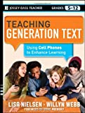 Teaching Generation Text, Lisa Nielsen and Willyn Webb, 1118076877