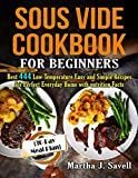 Sous Vide Cookbook for Beginners: Best 444 Low-Temperature Easy and Simple Recipes for Perfect Everyday Home with NUTRITION Facts. (30-Days Meal Plan)
