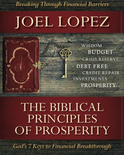 Biblical Principles of Prosperity: God's 7 Keys to Financial Breakthrough