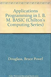 Applications Programming in IBM Basic (Chilton's Computing Series)