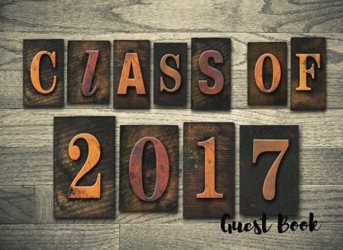 Class of 2017 Guest Book: Blank Lined Guest Book for Graduation