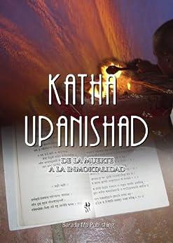 Katha Upanishad: De la Muerte a la Inmortalidad de [Olmos, Yanina]