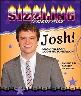 Josh!. Leading Man Josh Hutcherson