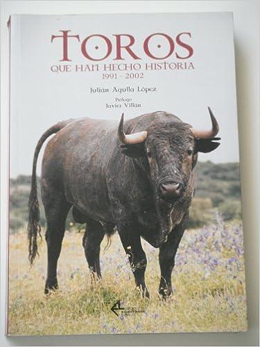 Télécharger un livre Toros que han hecho historia 1991-2002 PDF RTF DJVU by Julián Agulla López