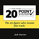 The 20 Point System: The Six-Figure Sales Income Fast Track | Josh Zoerner