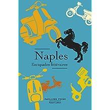 Naples, escapades littéraires (PAVILLONS POCHE) (French Edition)