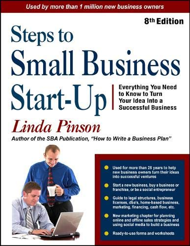 Steps to Small Business Start-Up: Everything You Need to Know to Turn Your Idea Into a Successful Business (Small Busine