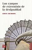 img - for Los campos de exterminio de la desigualdad (Spanish Edition) book / textbook / text book