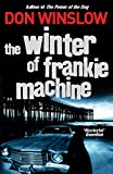 Front cover for the book The Winter of Frankie Machine by Don Winslow