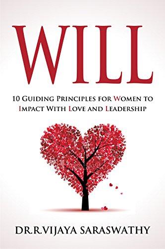 Will: 10 Guiding Principles for Women to Impact Love and Leadership. by Dr.Vijaya Saraswathy ebook deal