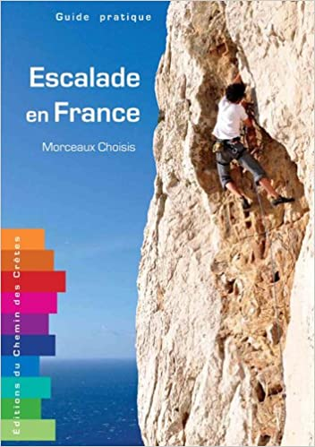 Livres gratuits en ligne Escalade en France : Morceaux Choisis pdf ebook