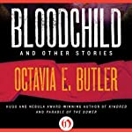 Bloodchild and Other Stories | Octavia E. Butler